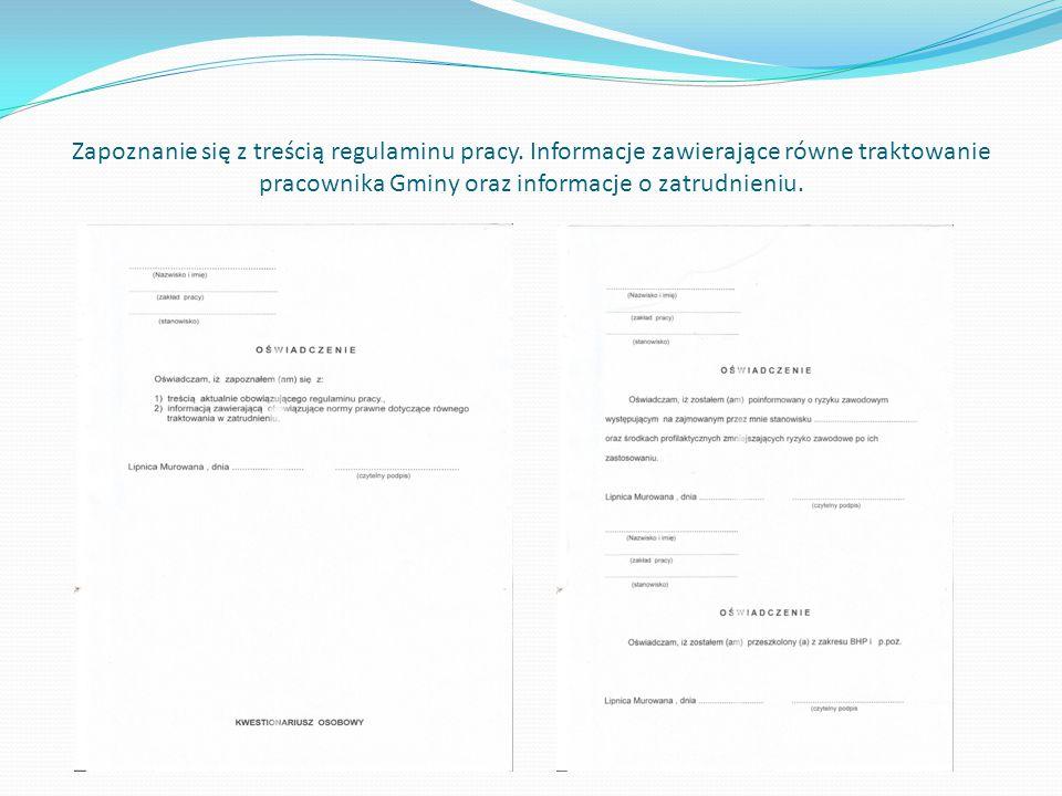 Zapoznanie się z treścią regulaminu pracy. Informacje zawierające równe traktowanie pracownika Gminy oraz informacje o zatrudnieniu.