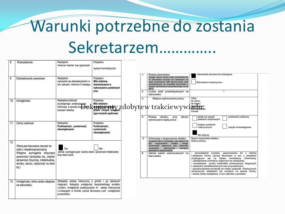 Warunki potrzebne do zostania Sekretarzem………….. Dokumenty zdobyte w trakcie wywiadu.