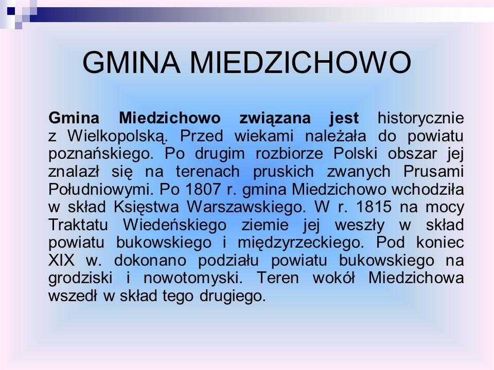 GMINA MIEDZICHOWO Gmina Miedzichowo związana jest historycznie z Wielkopolską. Przed wiekami należała do powiatu poznańskiego. Po drugim rozbiorze Pol