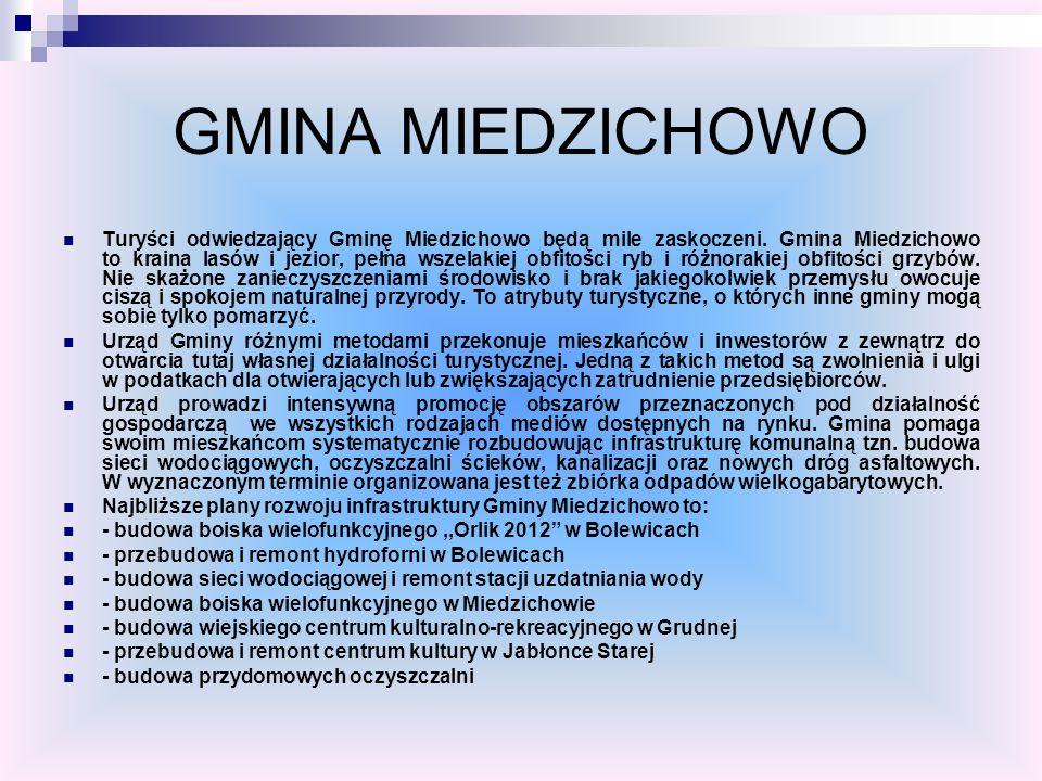 GMINA MIEDZICHOWO Turyści odwiedzający Gminę Miedzichowo będą mile zaskoczeni. Gmina Miedzichowo to kraina lasów i jezior, pełna wszelakiej obfitości