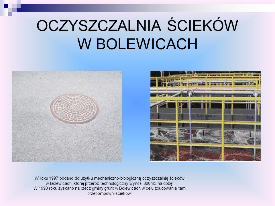 OCZYSZCZALNIA ŚCIEKÓW W BOLEWICACH W roku 1997 oddano do użytku mechaniczno-biologiczną oczyszczalnię ścieków w Bolewicach, której przerób technologic