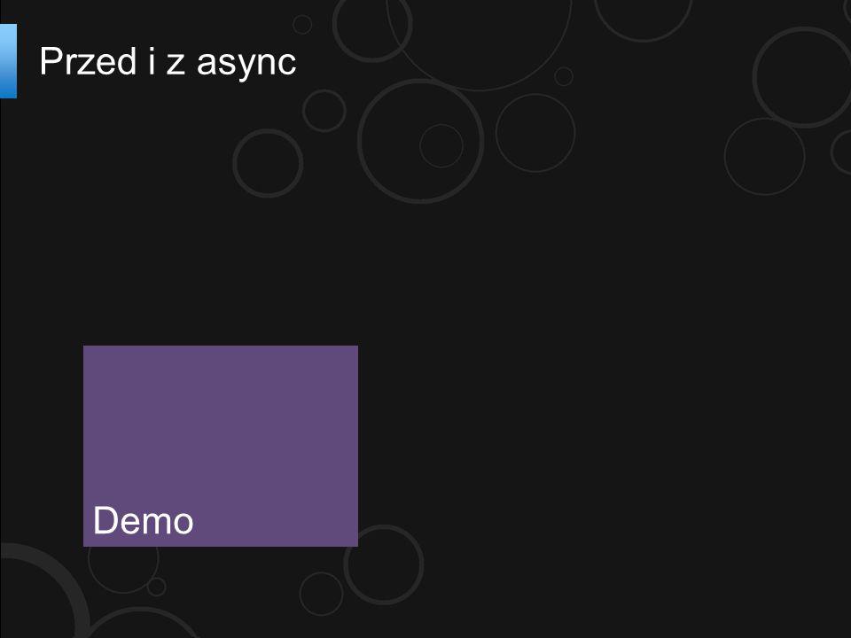 Przed i z async Demo