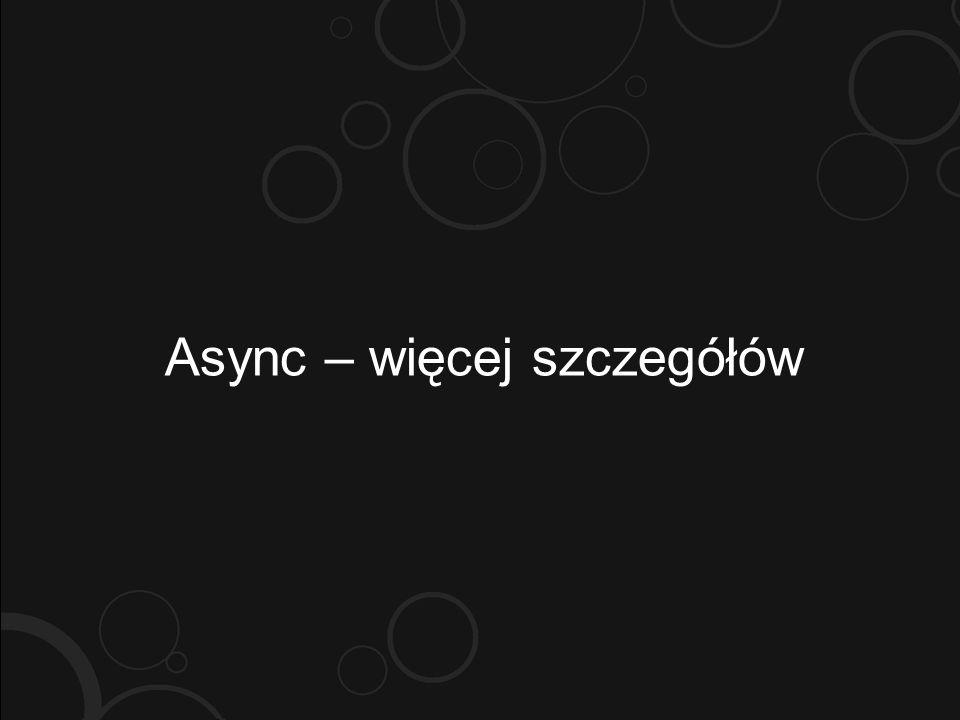 Async – więcej szczegółów