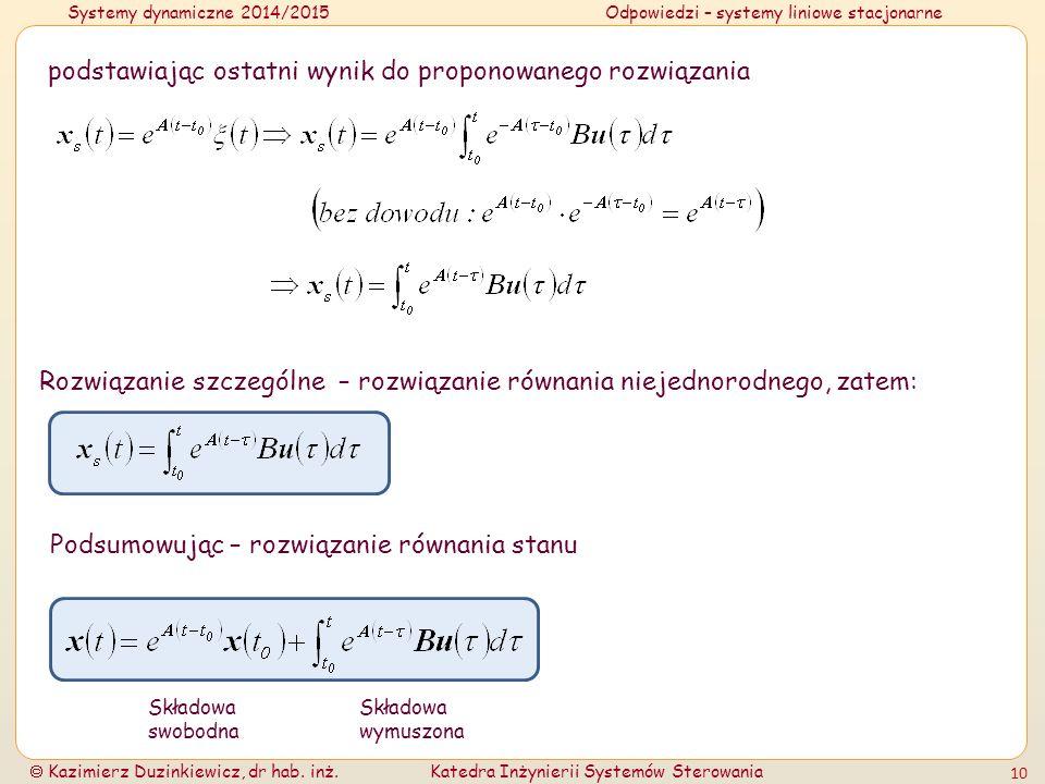 Systemy dynamiczne 2014/2015Odpowiedzi – systemy liniowe stacjonarne  Kazimierz Duzinkiewicz, dr hab.