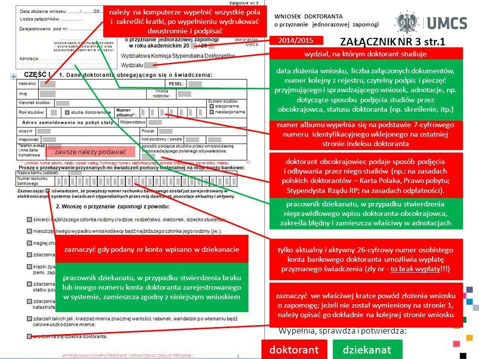 dziekanatdoktorant WNIOSEK DOKTORANTA o przyznanie jednorazowej zapomogi Wypełnia, sprawdza i potwierdza: 2014/2015 wydział, na którym doktorant studi