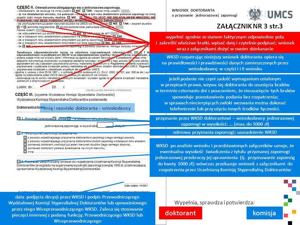 ZAŁĄCZNIK NR 3 str.3 Wypełnia, sprawdza i potwierdza: doktorantkomisja wypełnić zgodnie ze stanem faktycznym odpowiednie pola i zakreślić właściwe kra