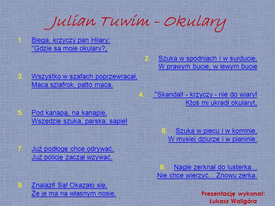Julian Tuwim - Okulary 1.Biega, krzyczy pan Hilary: