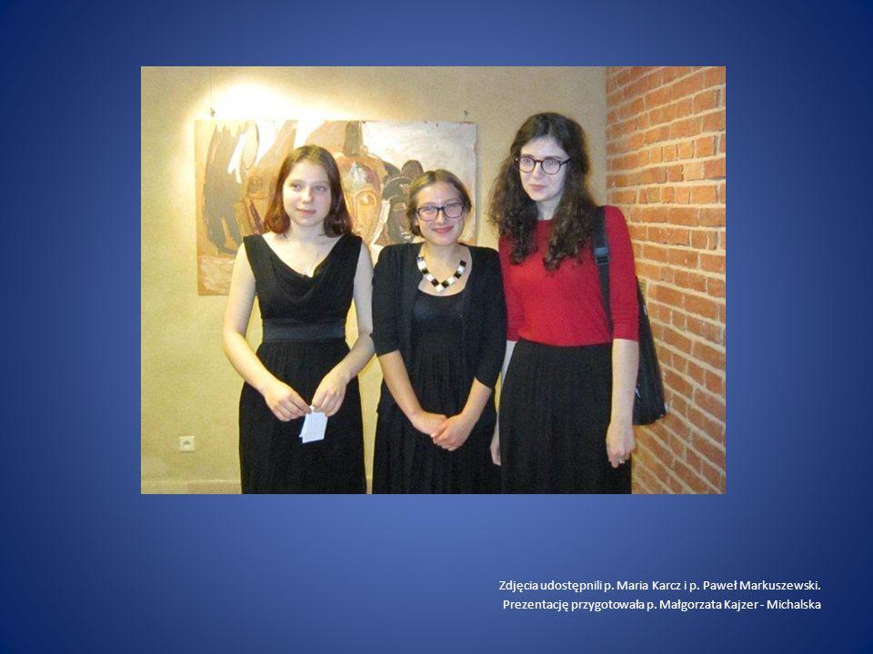 Zdjęcia udostępnili p. Maria Karcz i p. Paweł Markuszewski. Prezentację przygotowała p. Małgorzata Kajzer - Michalska