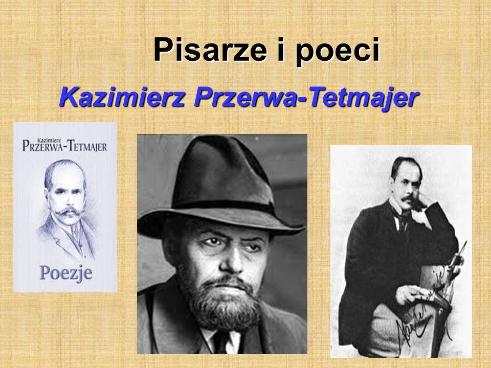 Pisarze i poeci Kazimierz Przerwa-Tetmajer