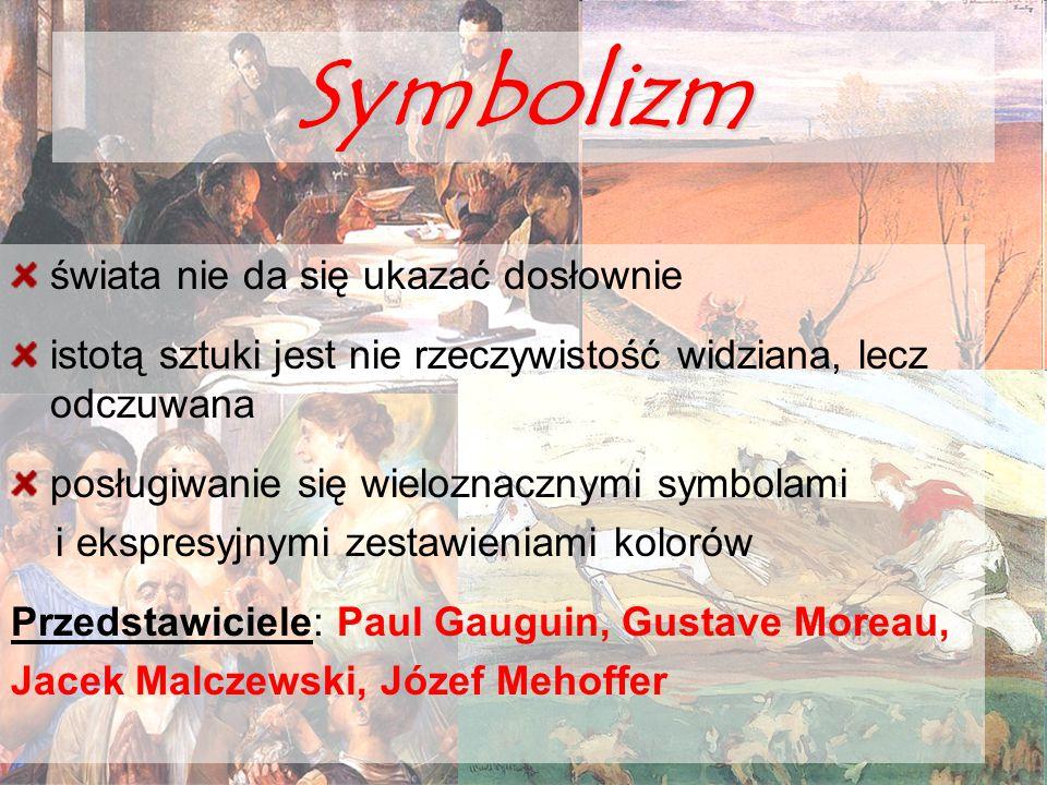 Symbolizm świata nie da się ukazać dosłownie istotą sztuki jest nie rzeczywistość widziana, lecz odczuwana posługiwanie się wieloznacznymi symbolami i