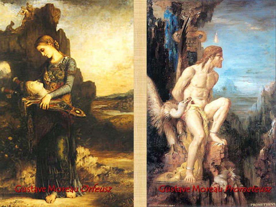 Gustave Moreau Orfeusz Gustave Moreau Prometeusz