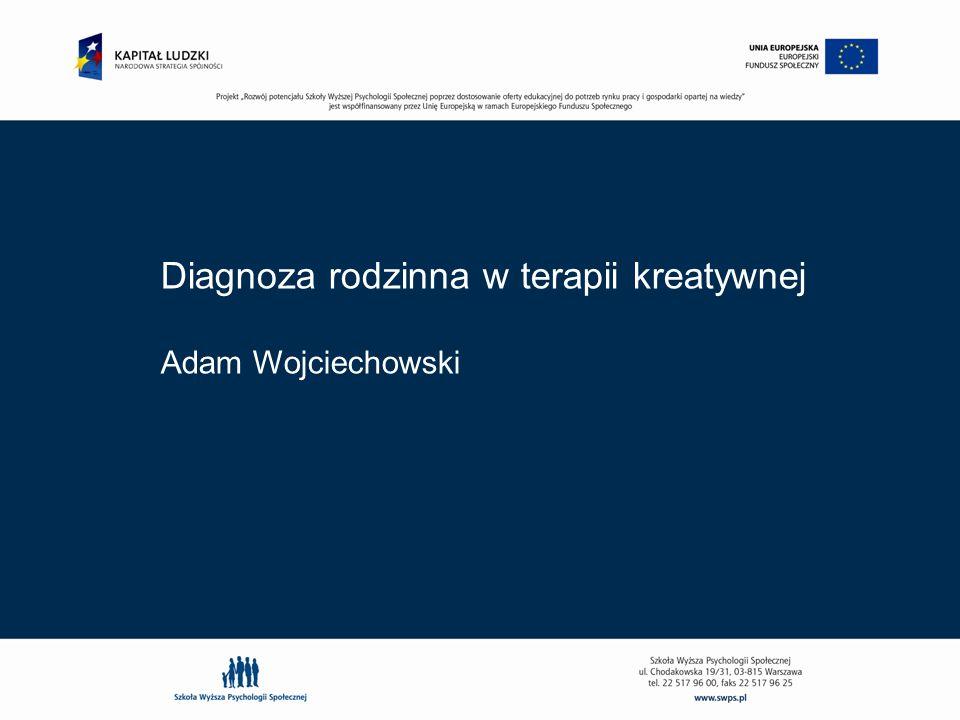 Diagnoza rodzinna w terapii kreatywnej Adam Wojciechowski