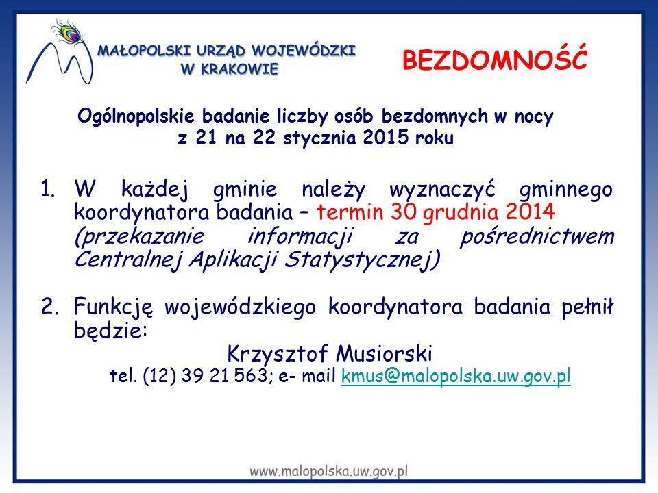 Ogólnopolskie badanie liczby osób bezdomnych w nocy z 21 na 22 stycznia 2015 roku 1.W każdej gminie należy wyznaczyć gminnego koordynatora badania – t