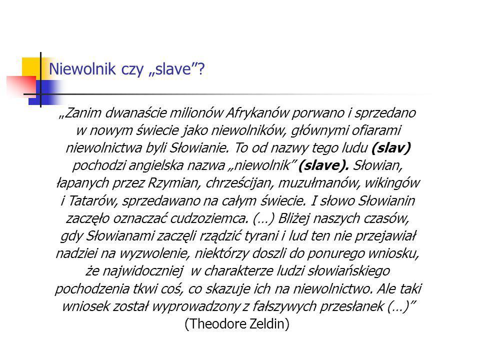 """""""Zanim dwanaście milionów Afrykanów porwano i sprzedano w nowym świecie jako niewolników, głównymi ofiarami niewolnictwa byli Słowianie. To od nazwy t"""