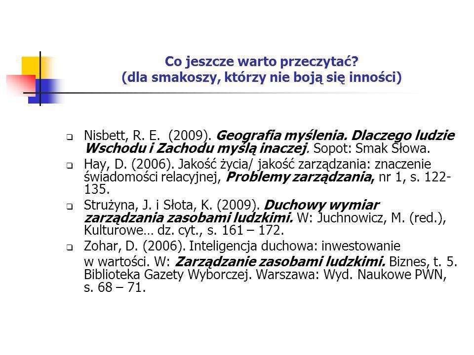 Co jeszcze warto przeczytać? (dla smakoszy, którzy nie boją się inności)  Nisbett, R. E. (2009). Geografia myślenia. Dlaczego ludzie Wschodu i Zachod