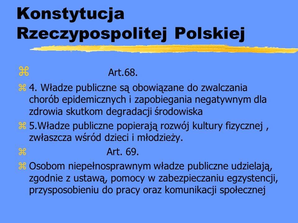 Konstytucja Rzeczypospolitej Polskiej z Art.68. z4. Władze publiczne są obowiązane do zwalczania chorób epidemicznych i zapobiegania negatywnym dla zd