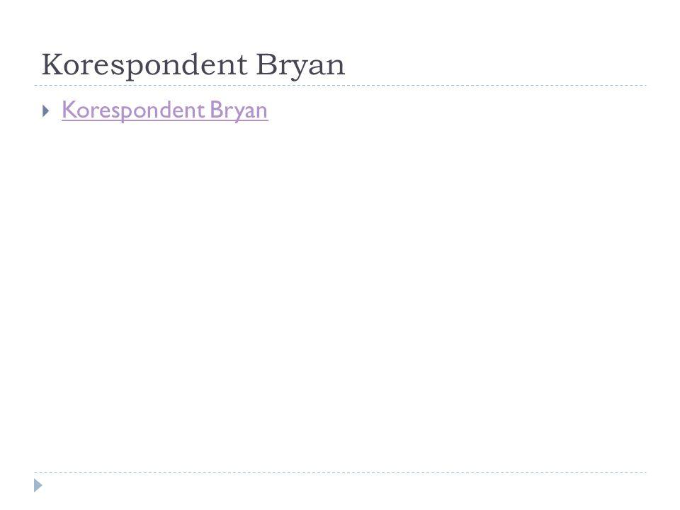 Korespondent Bryan  Korespondent Bryan Korespondent Bryan