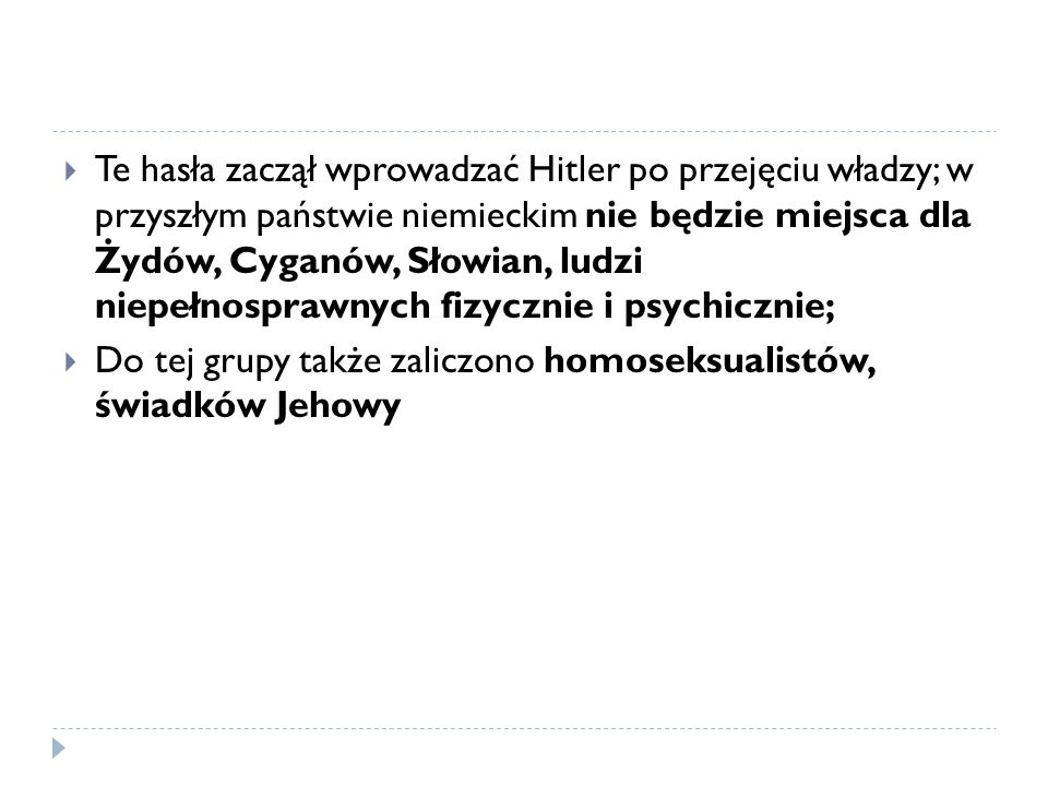  Te hasła zaczął wprowadzać Hitler po przejęciu władzy; w przyszłym państwie niemieckim nie będzie miejsca dla Żydów, Cyganów, Słowian, ludzi niepełnosprawnych fizycznie i psychicznie;  Do tej grupy także zaliczono homoseksualistów, świadków Jehowy