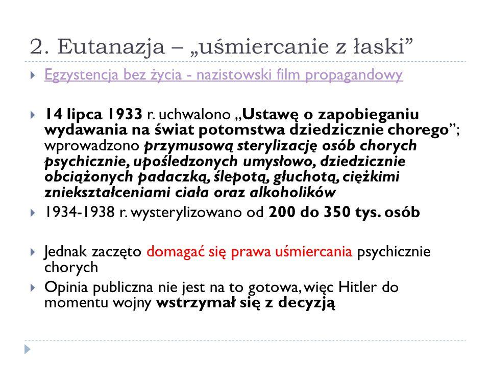 """2. Eutanazja – """"uśmiercanie z łaski""""  Egzystencja bez życia - nazistowski film propagandowy Egzystencja bez życia - nazistowski film propagandowy  1"""