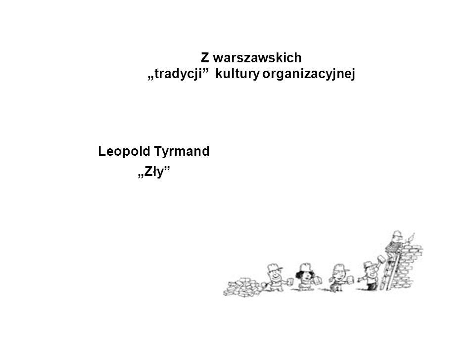 """Z warszawskich """"tradycji"""" kultury organizacyjnej Leopold Tyrmand """"Zły"""""""