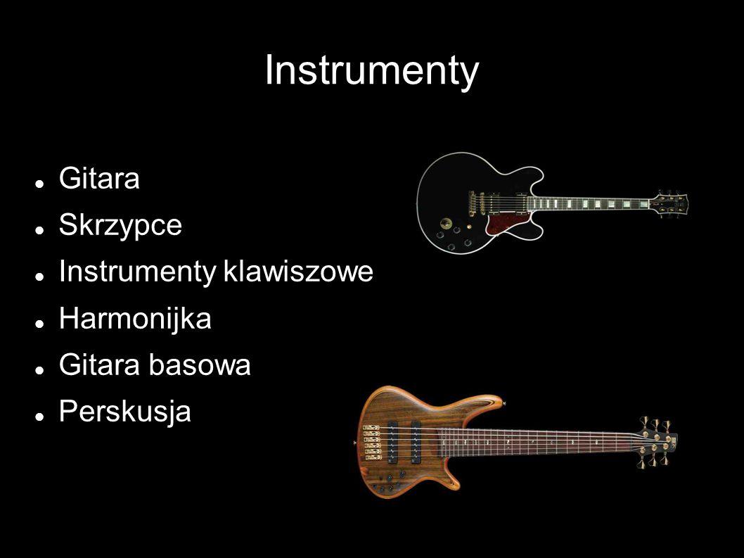 Instrumenty Gitara Skrzypce Instrumenty klawiszowe Harmonijka Gitara basowa Perskusja