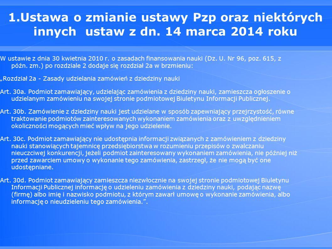 1.Ustawa o zmianie ustawy Pzp oraz niektórych innych ustaw z dn.