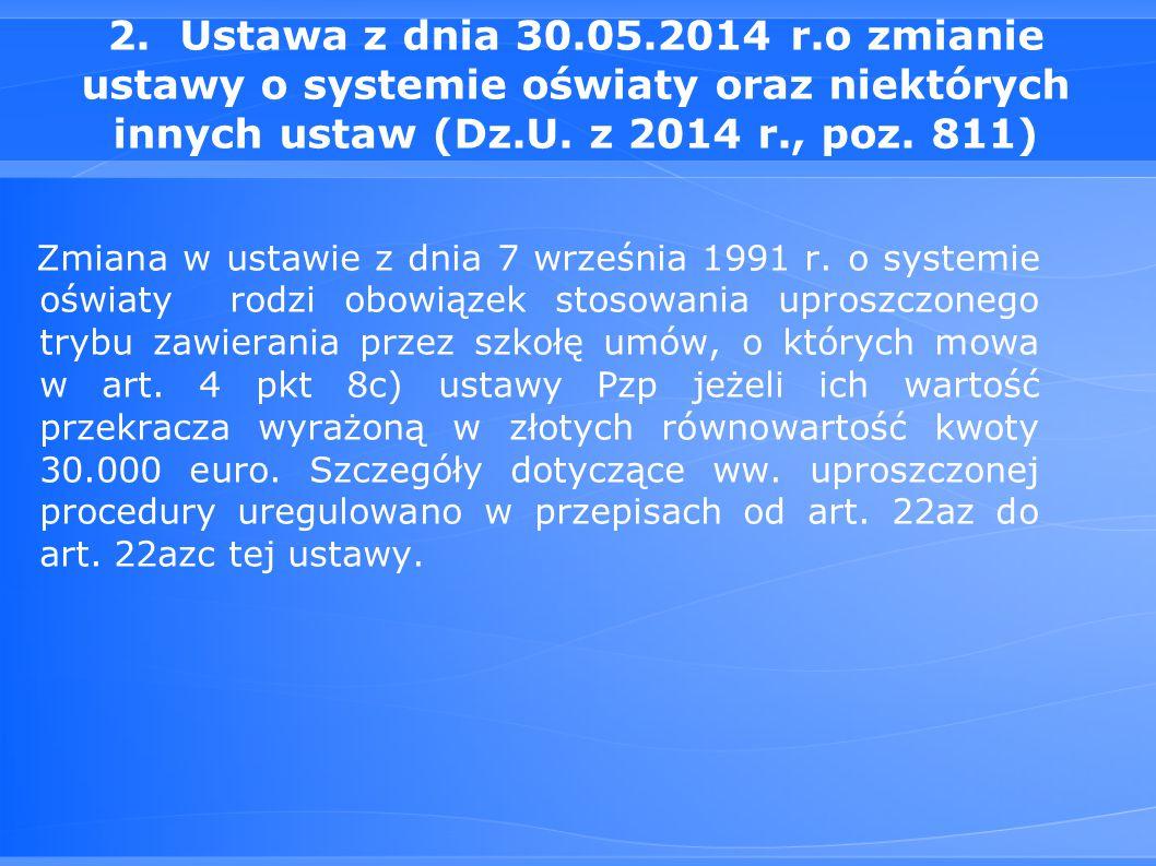 2. Ustawa z dnia 30.05.2014 r.o zmianie ustawy o systemie oświaty oraz niektórych innych ustaw (Dz.U. z 2014 r., poz. 811) Zmiana w ustawie z dnia 7 w