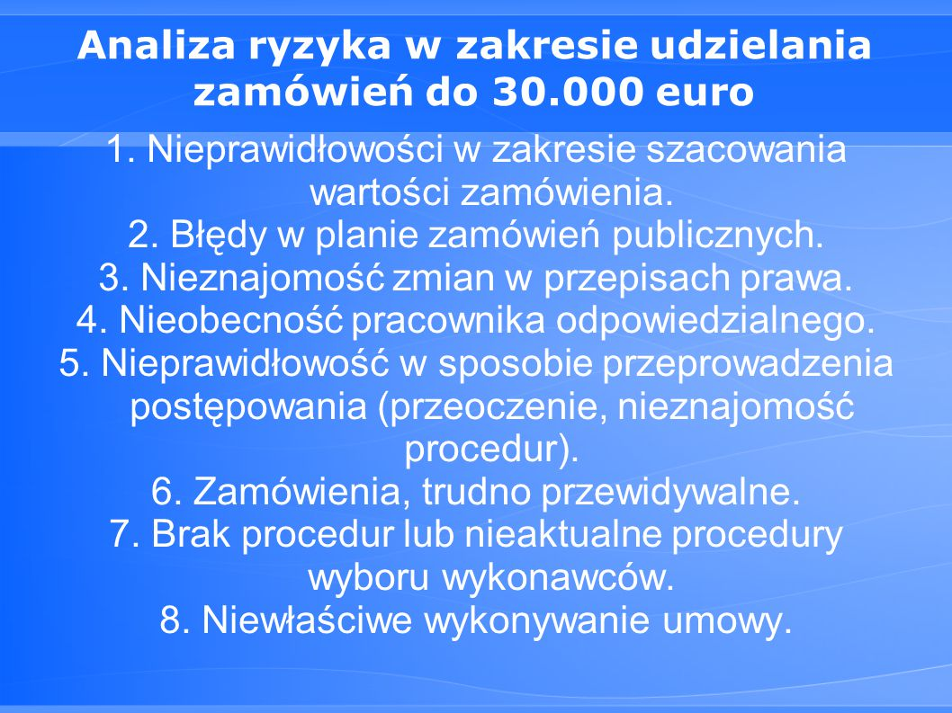 Analiza ryzyka w zakresie udzielania zamówień do 30.000 euro 1.