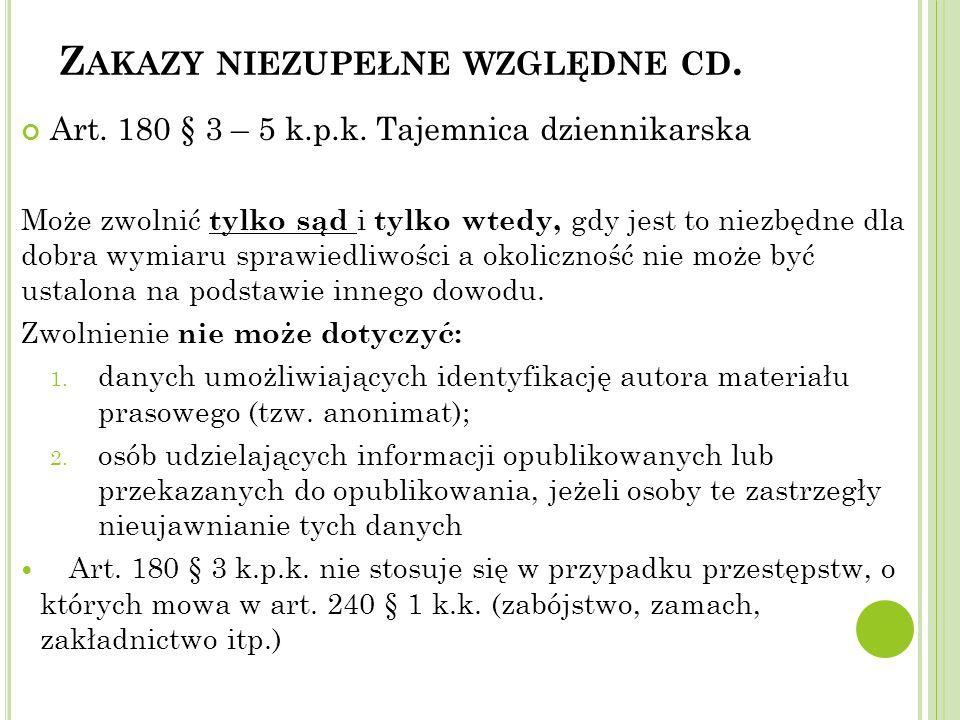 Z AKAZY NIEZUPEŁNE WZGLĘDNE CD.Art. 180 § 3 – 5 k.p.k.