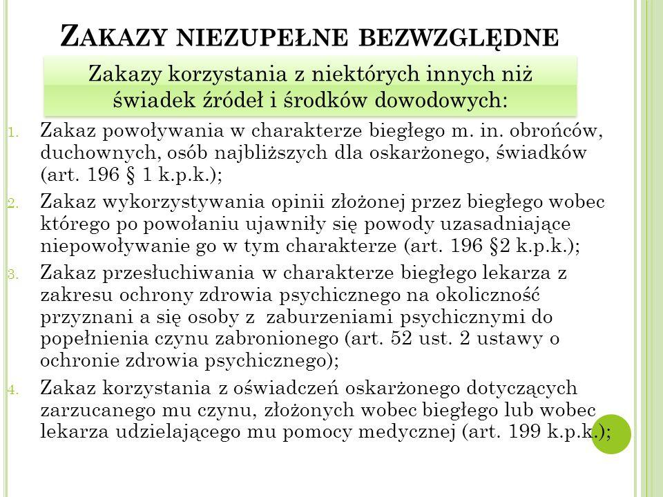 Z AKAZY NIEZUPEŁNE BEZWZGLĘDNE 1.Zakaz powoływania w charakterze biegłego m.