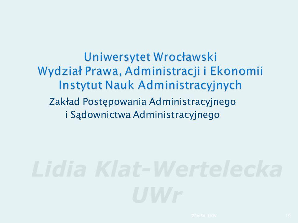 Zakład Postępowania Administracyjnego i Sądownictwa Administracyjnego 19ZPAiSA-LKW
