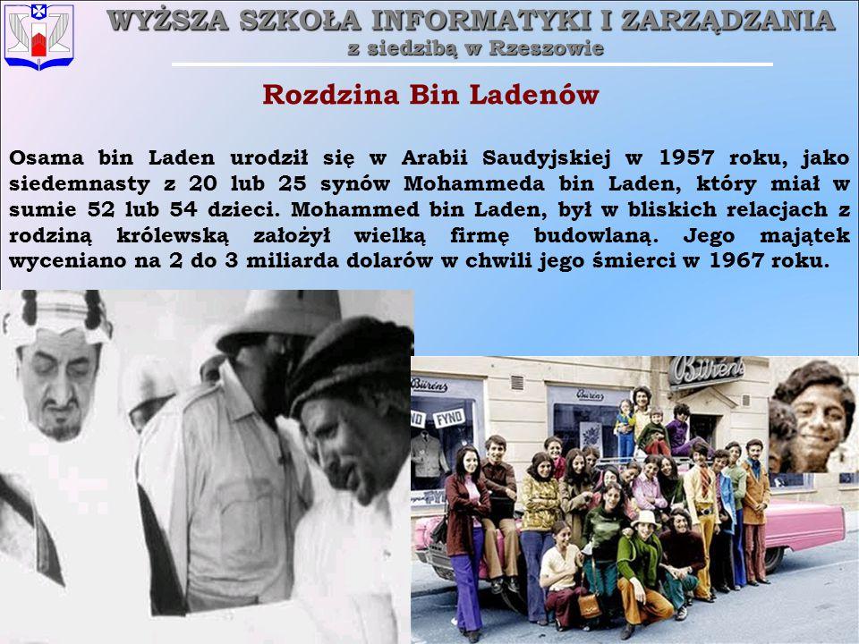 WYŻSZA SZKOŁA INFORMATYKI I ZARZĄDZANIA z siedzibą w Rzeszowie 5 niedziela, 29 marca 2015niedziela, 29 marca 2015niedziela, 29 marca 2015niedziela, 29 marca 2015 Rzeszów Osama bin Laden urodził się w Arabii Saudyjskiej w 1957 roku, jako siedemnasty z 20 lub 25 synów Mohammeda bin Laden, który miał w sumie 52 lub 54 dzieci.