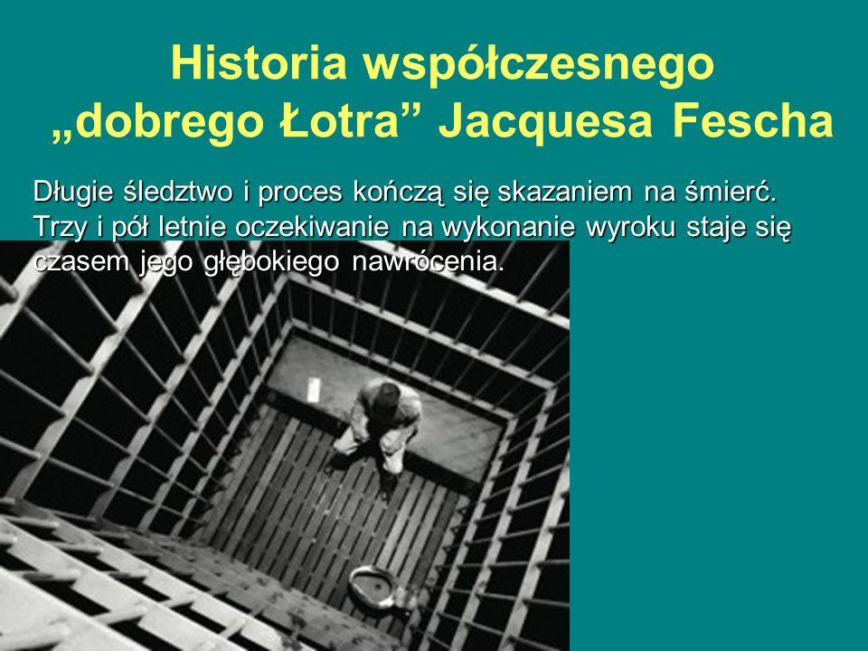 """Historia współczesnego """"dobrego Łotra Jacquesa Fescha Długie śledztwo i proces kończą się skazaniem na śmierć."""
