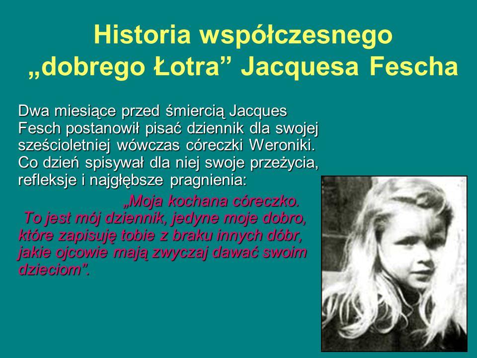 """Historia współczesnego """"dobrego Łotra Jacquesa Fescha Dwa miesiące przed śmiercią Jacques Fesch postanowił pisać dziennik dla swojej sześcioletniej wówczas córeczki Weroniki."""