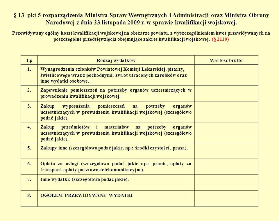 § 13 pkt 5 rozporządzenia Ministra Spraw Wewnętrznych i Administracji oraz Ministra Obrony Narodowej z dnia 23 listopada 2009 r. w sprawie kwalifikacj