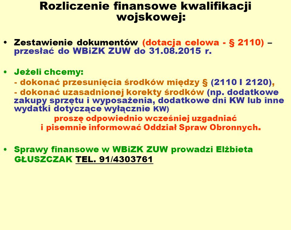 Rozliczenie finansowe kwalifikacji wojskowej: Zestawienie dokumentów (dotacja celowa - § 2110) – przesłać do WBiZK ZUW do 31.08.2015 r. Jeżeli chcemy: