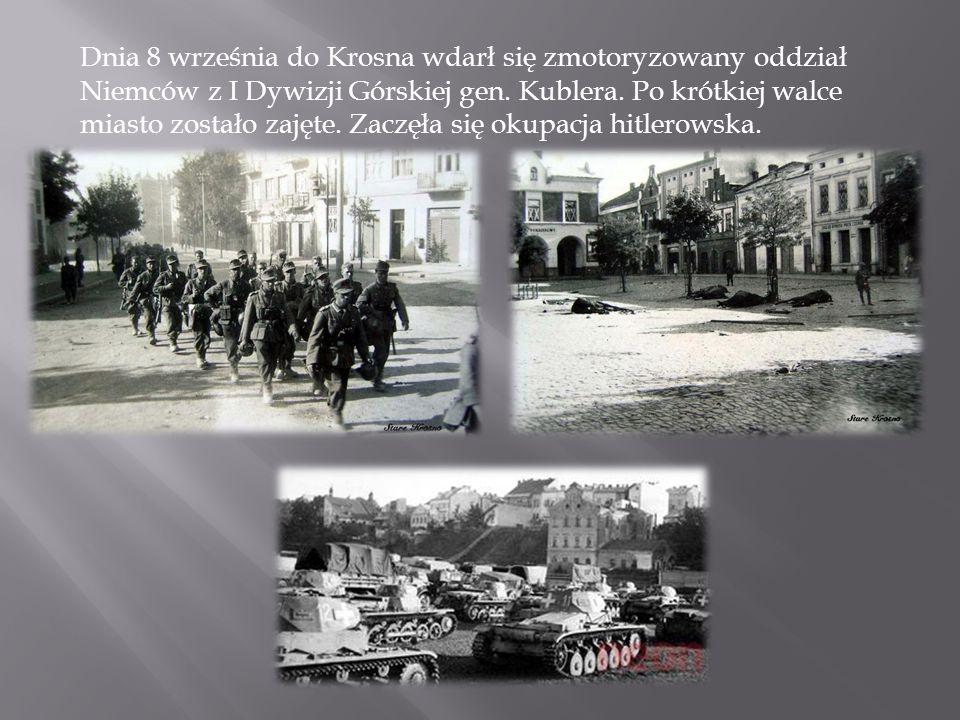 Dnia 8 września do Krosna wdarł się zmotoryzowany oddział Niemców z I Dywizji Górskiej gen. Kublera. Po krótkiej walce miasto zostało zajęte. Zaczęła