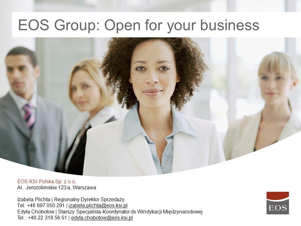 17 KG EOS Holding GmbH & Co Steindamm 71 · 20099 Hamburg Telefon +49 (0)40 25 32 86 57 Fax +49 (0)40 25 32 86 58 www.eos-solutions.com EOS Group: Open for your business EOS Holding GmbH Steindamm 71 · 20099 Hamburg, Germany Telephone +49 (0)40 25 32 86 57 Fax +49 (0)40 25 32 86 58 www.eos-solutions.com EOS Group: Open for your business EOS KSI Polska Sp.