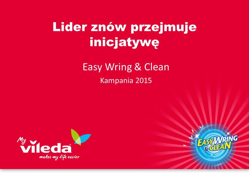 Lider znów przejmuje inicjatywę Easy Wring & Clean Kampania 2015