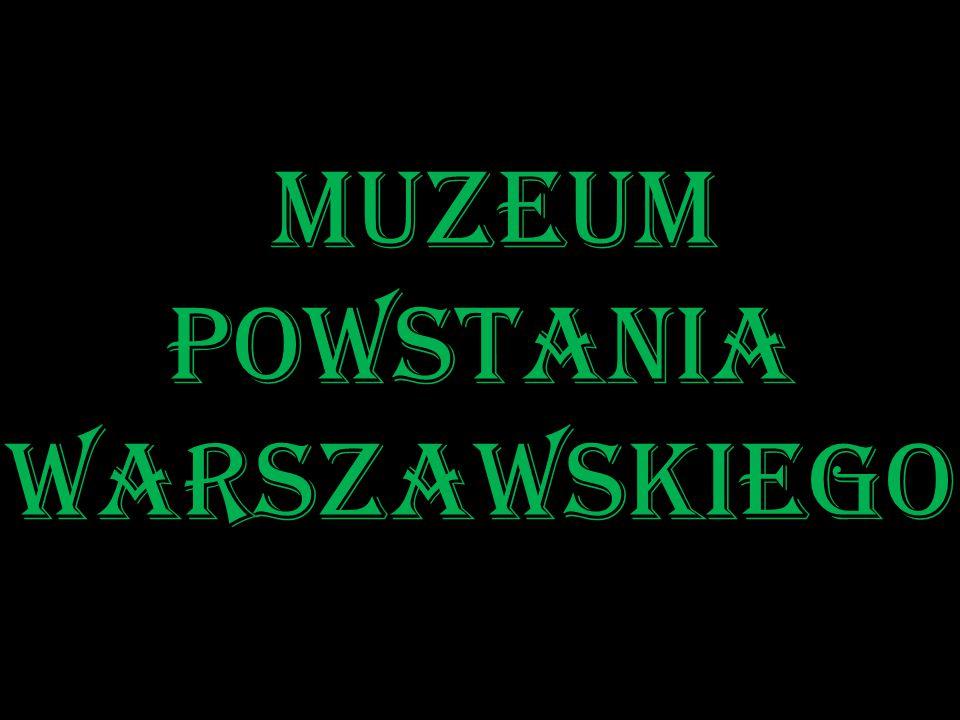 Muzeum Powstania Warszawskiego Muzeum Powstania Warszawskiego