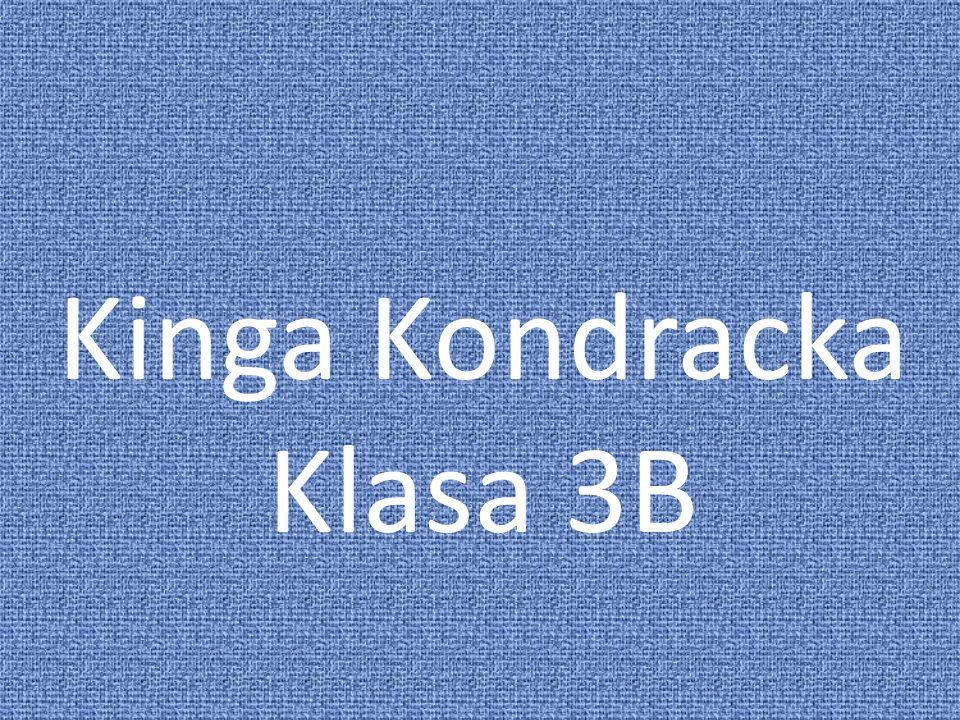 Kinga Kondracka Klasa 3B