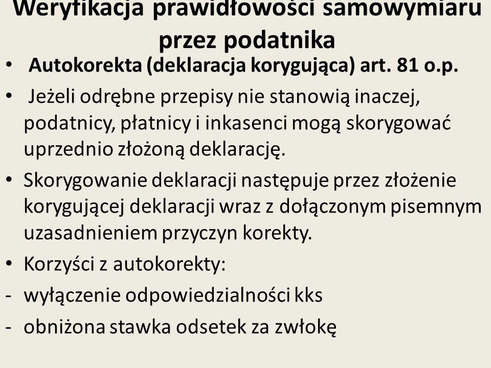 Weryfikacja prawidłowości samowymiaru przez podatnika Autokorekta (deklaracja korygująca) art.