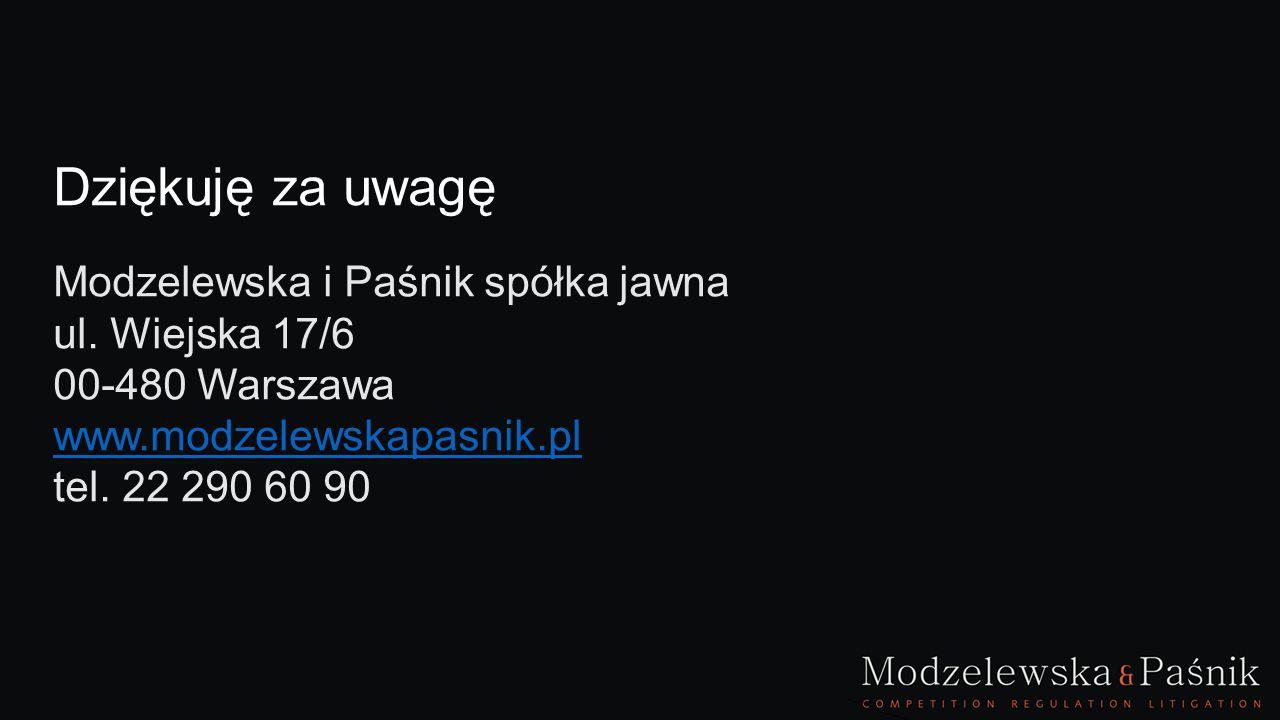 Dziękuję za uwagę Modzelewska i Paśnik spółka jawna ul. Wiejska 17/6 00-480 Warszawa www.modzelewskapasnik.pl tel. 22 290 60 90