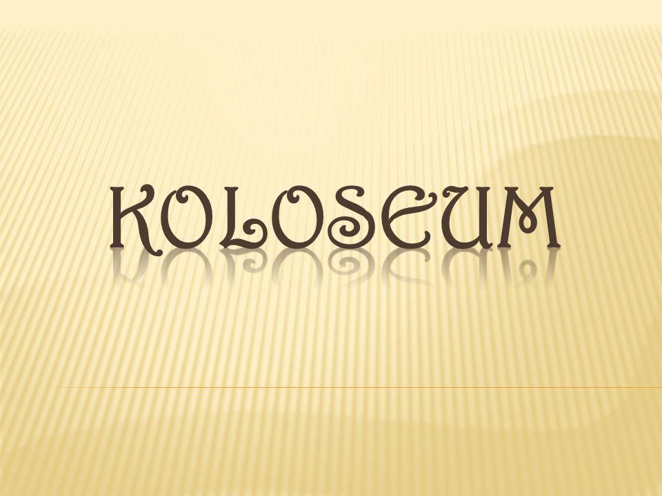  Koloseum Koloseum  Skąd nazwa.Skąd nazwa.