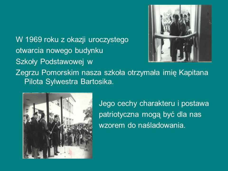 W 1969 roku z okazji uroczystego otwarcia nowego budynku Szkoły Podstawowej w Zegrzu Pomorskim nasza szkoła otrzymała imię Kapitana Pilota Sylwestra B
