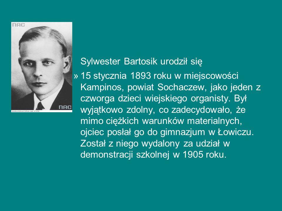 Sylwester Bartosik urodził się »15 stycznia 1893 roku w miejscowości Kampinos, powiat Sochaczew, jako jeden z czworga dzieci wiejskiego organisty. Był
