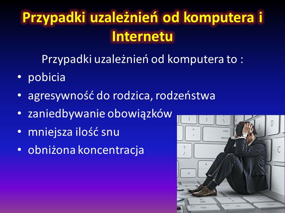 Osoby które są najbardziej narażone na uzależnienie od komputera i Internetu to młodzież poniżej 18 roku życia.
