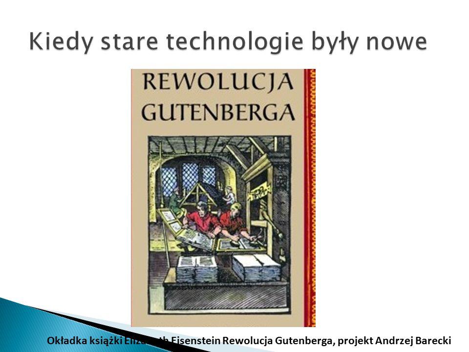 Okładka książki Elizabeth Eisenstein Rewolucja Gutenberga, projekt Andrzej Barecki
