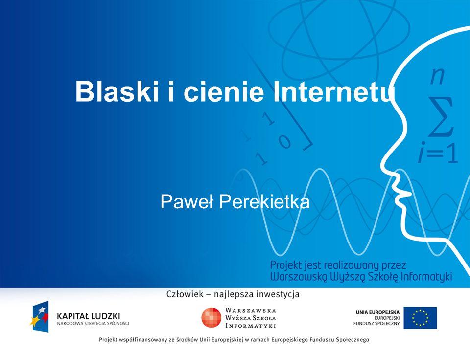Blaski i cienie Internetu Paweł Perekietka