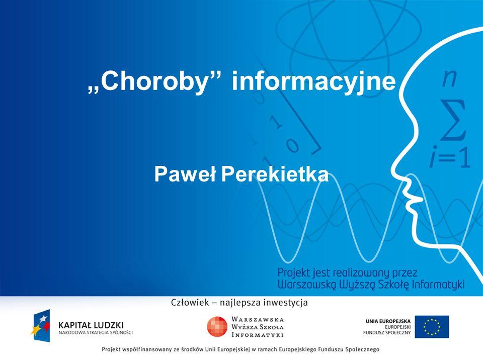 """2 """"Choroby informacyjne Paweł Perekietka"""
